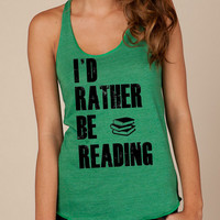 Id I'd rather be READING books Girls Ladies Heathered Tank Top Shirt silkscreen screenprint Alternative Apparel