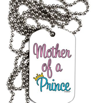 Mother of a Prince - Matching Mom and Son Design Adult Dog Tag Chain Necklace by TooLoud