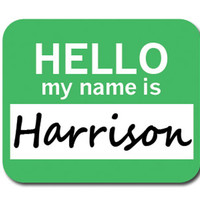 Harrison Hello My Name Is Mouse Pad