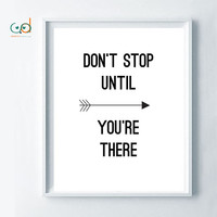 Don't Stop Until You're There Print- Motivational Quote -Minimalist Poster-Inspirational Black and White, Office Decor Print, Positive Quote
