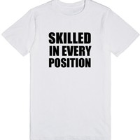 Skilled in Every Position | T-Shirt | SKREENED