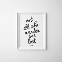 Not all who wander are lost Quote by J.R.R Tolkien, Wall Art Poster, Inspirational Quote, Black and White Art, Large Poster, Tolkien Quote
