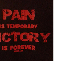Pain is Temporary Victory is forever,sports tshirt,adult active wear,pain is temporary,fitness tshirt,gym shirt,motivational shirt,workout