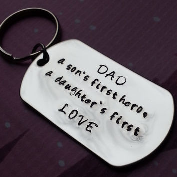 Dad necklace or keychain - a sons first hero a daughters first love - hand stamped dog tag for him, daddy, dad, father, military dad