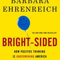 "Bright-sided: How Positive Thinking Is Undermining America by Barbara Ehrenreich (Bargain Books)- Plus Free ""Read Feminist Books"" Pen"