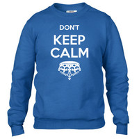 don't keep calm1 Crewneck sweatshirt