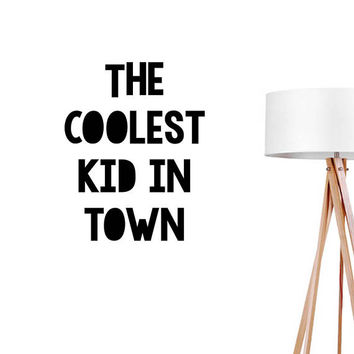 The Coolest Kid In Town Wall Decal, Typography Wall Sticker, Kids Sticker, Typography Decal, Nursery Decal, Office Decor, Bedroom Wall Decal