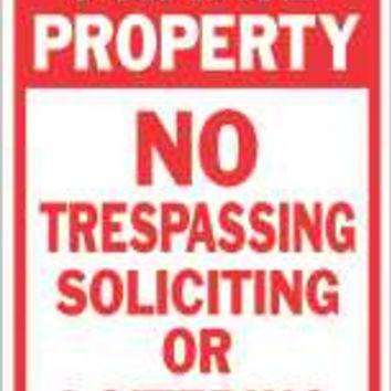 Private Property No Soliciting Not Loitering No Trespassing Heavy-Duty Sign, 12 In. X 18 In.