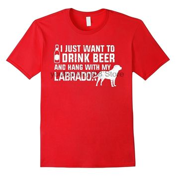 I just want to drink beer and Hang with my Labrador Dog T-Shirts