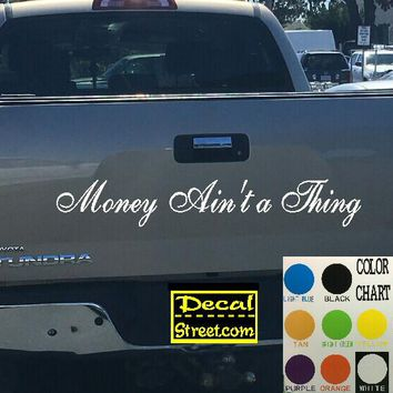 Money Ain't a Thing Tailgate Decal Sticker 4x4 Diesel Truck SUV