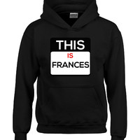 This Is FRANCES name shirt-Hoodie