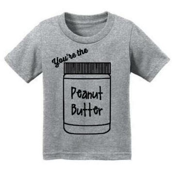 You're the Peanut Butter to My Jelly BFF best friend brothers sisters tee baby sassy girls boys hipster Shirt Bodysuit Infant or Toddler