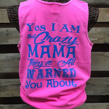 Southern Chics Comfort Colors Crazy Mama They Warned You About Mom Girlie Bright T Shirt Tank Top