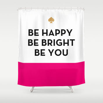 Be Happy Be Bright Be You - Kate Spade Inspired Shower Curtain by Rachel Additon
