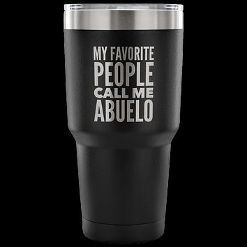 Abuelo Gifts My Favorite People Call Me Abuelo Tumbler Metal Mug Double Wall Vacuum Insulated Hot Cold Travel Cup 30oz BPA Free