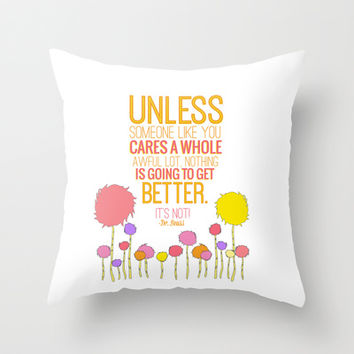 unless someone like you.. the lorax, dr seuss inspirational quote Throw Pillow by Studiomarshallarts