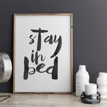"PRINTABLE ART Inspirational Print ""Stay In Bed"" Typography Quote Home Decor Motivational Poster Scandinavian Design Wall Art Funny Wall Art"