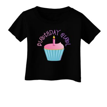 Birthday Girl - Candle Cupcake Infant T-Shirt Dark by TooLoud