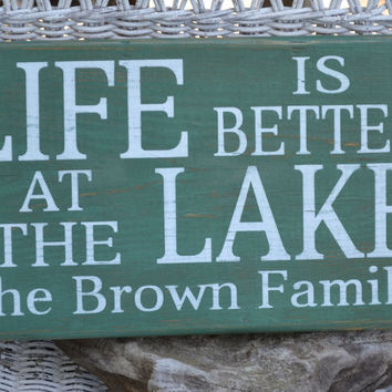 Life Is Better At The Lake, Lake Decor, Personalized Wood Sign, Hand Painted, Distressed, Reclaimed Wood