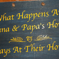 """What Happens At Nana & Papa's House - Stays At Their House.... 8""""x11"""" hanging sign board -Dark Blue with Yellow lettering"""