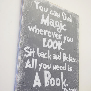 You Can Find Magic Wherever You Look Sit Back And Relax All You Need Is A Book Dr. Seuss Wood Sign Gray Nursery Decor Boys Room Sign