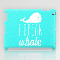 I Speak Whale iPad Case by M Studio - iPad 2nd, 3rd, 4th Gen, and iPad Mini