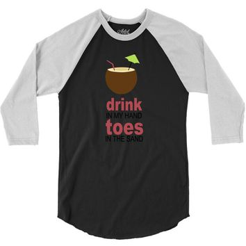 drink in my hand 3/4 Sleeve Shirt