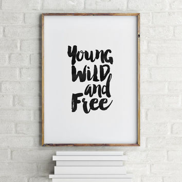 INSPIRATIONAL Print,Young Wild And Free,Motivational Print,Black And White,Typography Poster,Printable Art,Printable Quote,Home Decor
