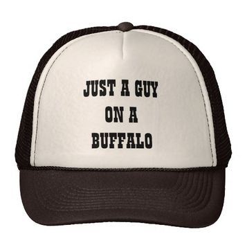 Just a Guy on a Buffalo Trucker Hat