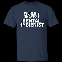 World's Okayest Dental Hygienist T-Shirt