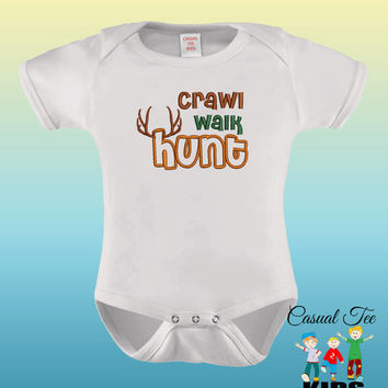EMBROIDERED Crawl Walk Hunt Funny Hunting Baby Bodysuit or Toddler Tshirt