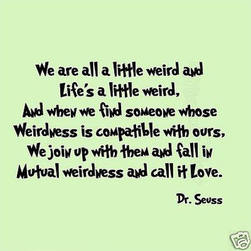 Dr Seuss We Are All a Little Weird Kids Room Wall Quote Sticker Wall Decal Fun