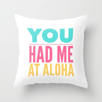 You Had Me At Aloha | Bright Summer Text Throw Pillow by Inspire Your Art