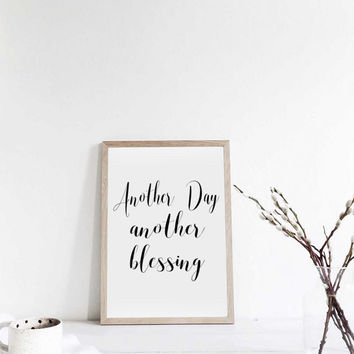 Bible Verse quot;Another Day Another Blessing quot;Bible Quote Bible Verse Art Typography Print Home Decor Wall art Gift Idea Blessing Quote
