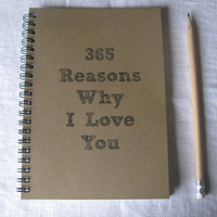 365 Reasons why I love you  5 x 7 journal by JournalingJane