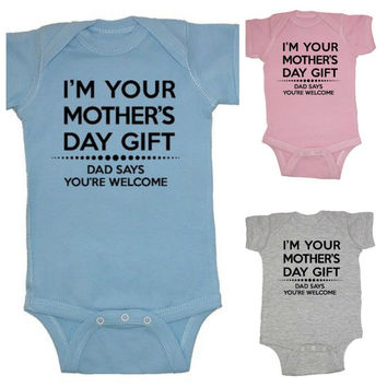 I'm Your Mother's Day Gift Baby Infant Onesuit Bodysuit