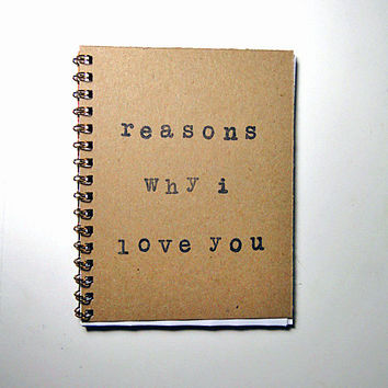 A Valentine's day gift for him or her, reason why I love you spiral bound notebook.
