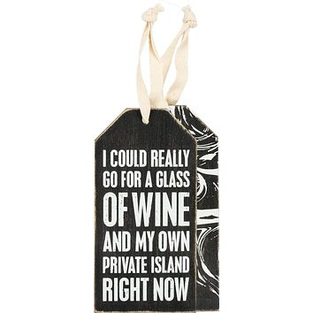 I Could Really Go For A Glass Of Wine and My Own Private Island Bottle Tag