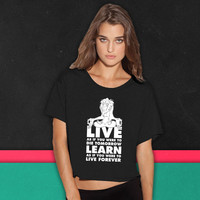 Live As If You Were To Die Tomorrow boxy tee