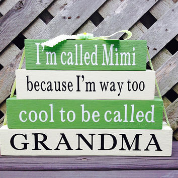 Ready To Ship! I'm Called Mimi Because I'm Way Too Cool To Be Called Grandma - Wood/Vinyl Small Stacker Blocks-Green and Cream