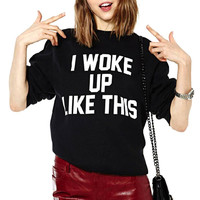 Black I Woke Up Like This Print Sweatshirt