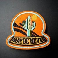 """Maybe Never"" Patch"