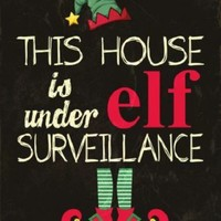 This House Under Elf Surveillance Christmas  Metal Sign Holiday Elf on the Shelf