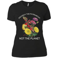 Destroy The Patriarchy - Not The Planet - Feminist - T-Shirt