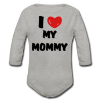 I Love My Mommy Baby Long Sleeve One Piece - Baby Long Sleeve Make T Shirts