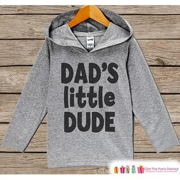 Boys Fathers Day Hoodie - Grey Kids Hoodie - Dad's Little Dude - Toddler Boy's Happy Fathers Day Outfit - Novelty Fathers Day Gift Boy Girl
