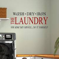 Laundry Vinyl Wall Decal- Wash Dry Iron The Laundry For same day service Do It Yourself- Vinyl Wall Decal