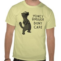 Honey Badger Don't Care Tshirts from Zazzle.com