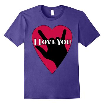 ASL American Sign Language I Love You Sign Valentine Shirt