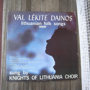 Vintage Lithuanian Folk Music Album; Vai, Lekite Dainos - Knights of Lithuania Choir - Vinyl Record Album